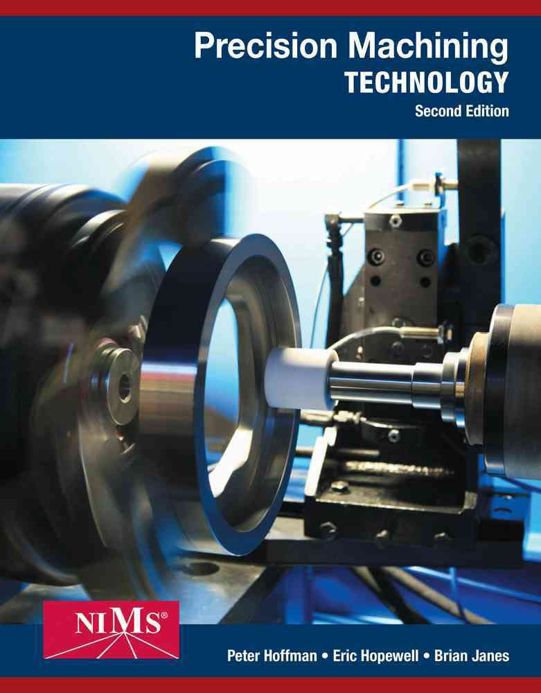 Precision Machining Technology By Hoffman, Peter J./ Hopewell, Eric S./ Janes, Brian
